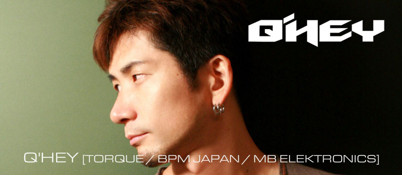 Q'HEY - TORQUE / BPM JAPAN / MB ELEKTRONICS